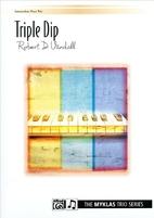 Triple Dip by Robert D. Vandall