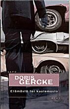 Elämästä tai kuolemasta by Doris Gercke