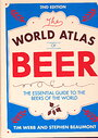 The World Atlas of Beer, Revised & Expanded: The Essential Guide to the Beers of the World - Tim Webb