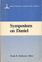 Symposium on Daniel: Introductory and…