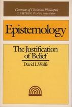Epistemology: The Justification of Belief…