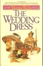 The Wedding Dress by Marian Wells