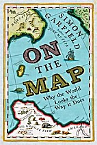 On the Map: why the World Looks the Way it…