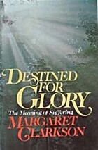Destined for Glory: The Meaning of Suffering…