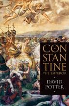Constantine the Emperor by David Potter