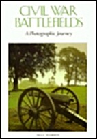 Civil War Battlefields: A Photographic…