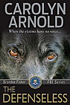 The Defenseless by Carolyn Arnold