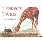Tenrecs Twigs by Bert Kitchen