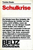 Schulkrise. by Torsten Husén