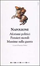 Aforismi, massime e pensieri by Napoleone…