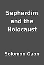 Sephardim and the Holocaust by Solomon Gaon
