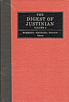 The Digest of Justinian by Theodor Mommsen