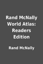 Rand McNally World Atlas: Readers Edition by…