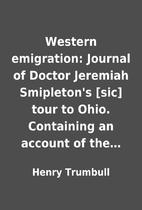 Western emigration: Journal of Doctor…