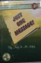Just One Message! by Dr Naji I Al-Arfaj