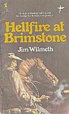 Hellfire at Brimstone by Jim Wilmeth
