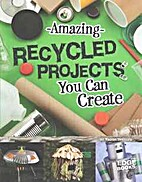 Amazing Recycled Projects You Can Create…