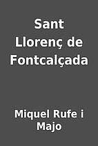 Sant Llorenç de Fontcalçada by Miquel Rufe…