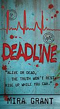 Deadline (Newsflesh, Book 2) by Mira Grant