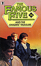 The Famous Five and the Knights' Treasure by…