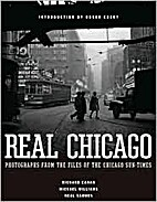 Real Chicago by Richard Cahan