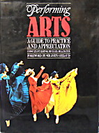 Performing Arts A Guide to Practice and…