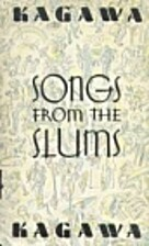 Songs from the Slums by Toyohiko Kagawa