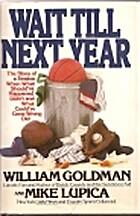 Wait Till Next Year by William Goldman
