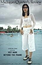 Michigan Quarterly Review: Viet Nam: Beyond…