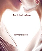 An Infatuation by Jennifer Lyndon