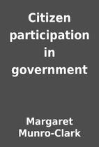 Citizen participation in government by…