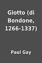 Giotto (di Bondone, 1266-1337) by Paul Gay