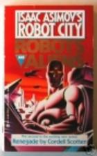 Renegade (Isaac Asimov's Robot City :…