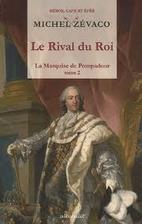 Le Rival du roi by Michel Zévaco