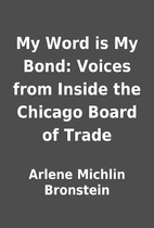 My Word is My Bond: Voices from Inside the…