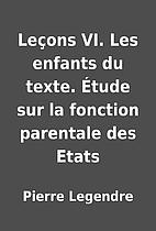 Leçons VI. Les enfants du texte. Étude sur…
