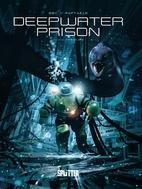 Deepwater Prison: Band 2. Der Block by…