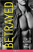 Betrayed (Altered, Book 1.5) by Jennifer…
