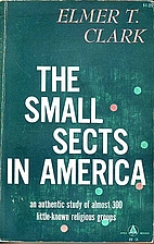 The small sects in America by Elmer T. Clark