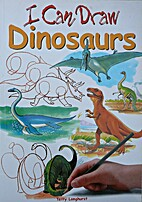 I Can Draw DINOSAURS by Terry Longhurst
