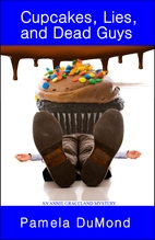 Cupcakes, Lies, and Dead Guys by Pamela…