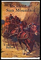 Incident at Sun Mountain by Todhunter…