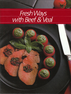 Fresh Ways with Beef and Veal by Time-Life…
