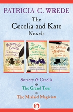 The Cecelia and Kate Novels by Patricia C.…