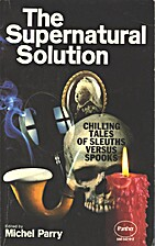 The Supernatural Solution - Stories Of…