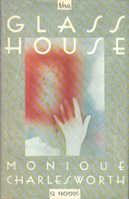 The glass house by Monique Charlesworth