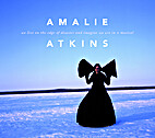 Amalie Atkins: we live on the edge of…