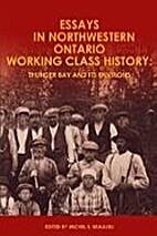 Essays in Northwestern Ontario Working Class…