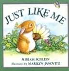 Just Like Me by Miriam Schlein