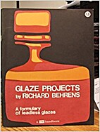 Glaze projects; a formulary of leadless…